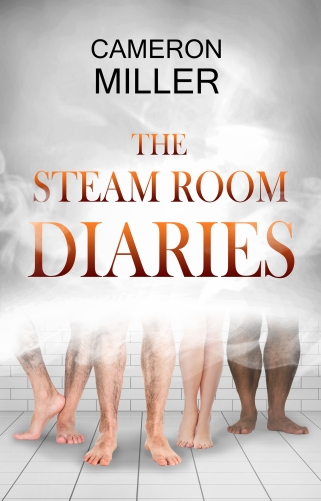 The Steam Room Diaries by Cameron Miller 1600x2500